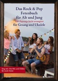 Das Rock & Pop Fetenbuch für Alt und Jung -