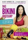 Das Bikini-Bootcamp - Rezeptbuch - Silke Kayadelen, Heiner Romberg