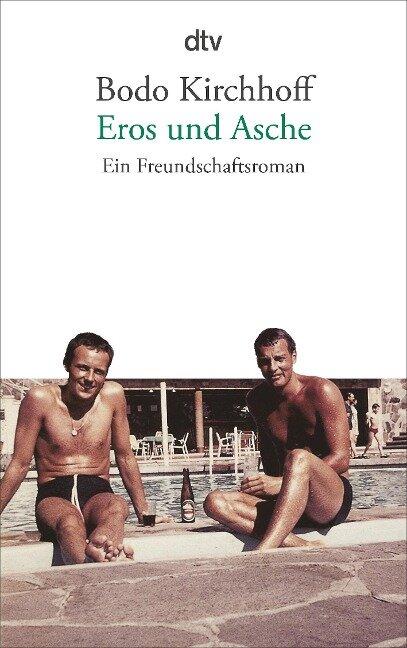 Eros und Asche - Bodo Kirchhoff
