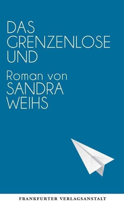 Das grenzenlose Und - Sandra Weihs