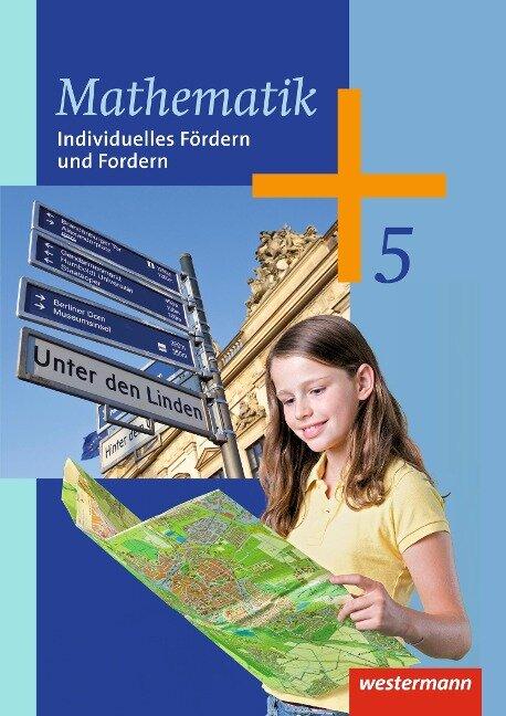 Mathematik 5. Klasse. Arbeitsheft Individuelles Fördern und Fordern -