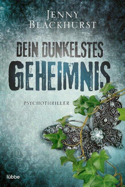 Dein dunkelstes Geheimnis - Jenny Blackhurst