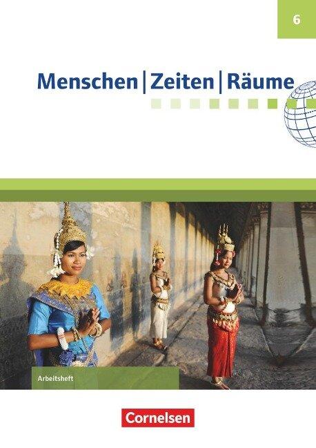 Menschen Zeiten Räume 6. Schuljahr - Arbeitsheft - Peter Brokemper, Wolfgang Humann, Elisabeth Köster, Dieter Potente