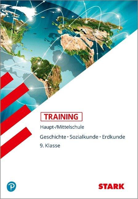 Training Haupt-/Mittelschule - Geschichte, Sozialkunde, Erdkunde 9. Klasse - Dr. Josef Seger, Birgit Plechinger, Barbara Keppeler, Gabriele Kofler, Alexander Scharl