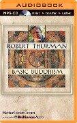 Basic Buddhism - Robert Thurman