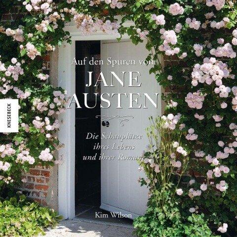 Auf den Spuren von Jane Austen - Kim Wilson