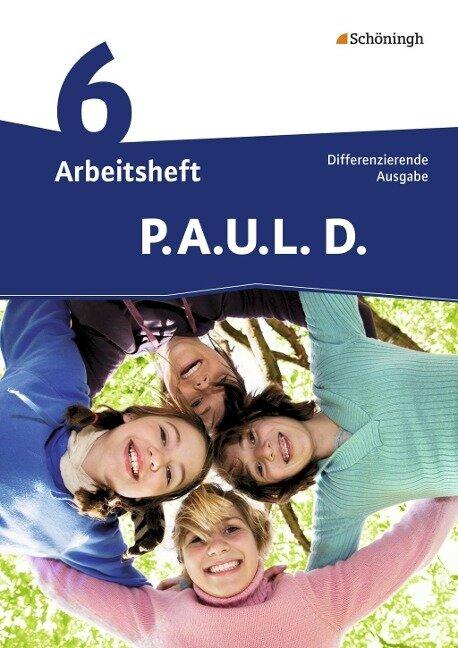 P.A.U.L. D. (Paul) 6. Arbeitsheft. Realschule -