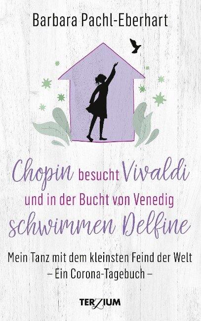 Chopin besucht Vivaldi und in der Bucht von Venedig schwimmen Delfine - Barbara Pachl-Eberhart