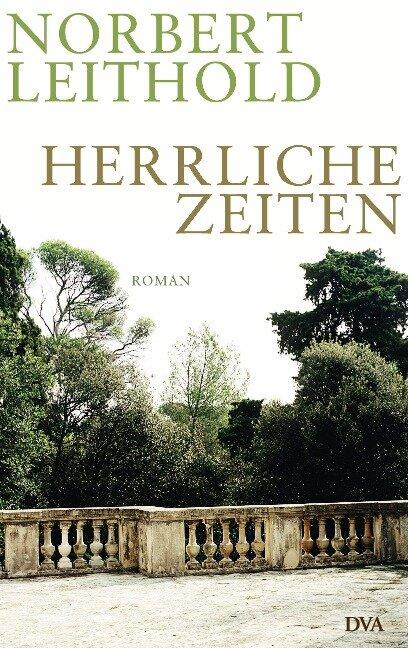 Herrliche Zeiten - Norbert Leithold