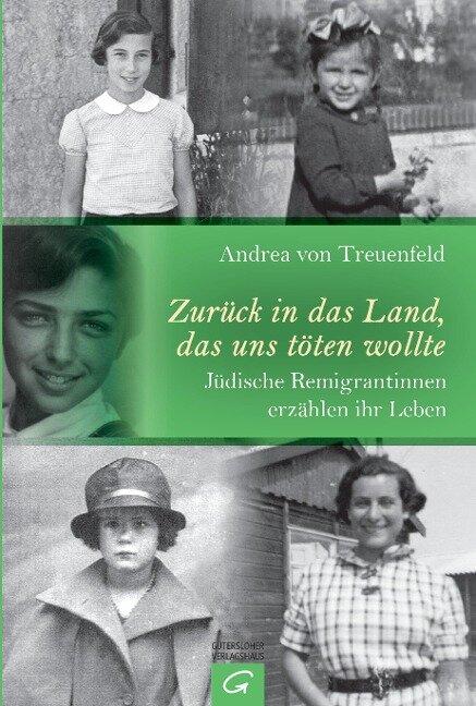Zurück in das Land, das uns töten wollte - Andrea von Treuenfeld