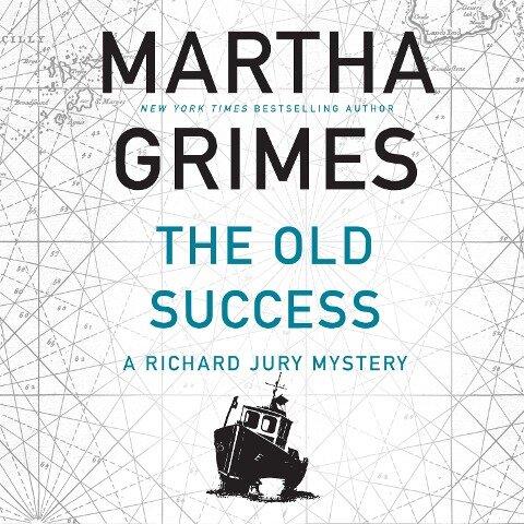 The Old Success - Richard Jury, Book 25 (Unabridged) - Martha Grimes