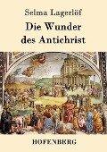 Die Wunder des Antichrist - Selma Lagerlöf