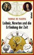 Leibniz, Newton und die Erfindung der Zeit - Thomas De Padova