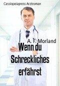Wenn du Schreckliches erfährst - A. F. Morland