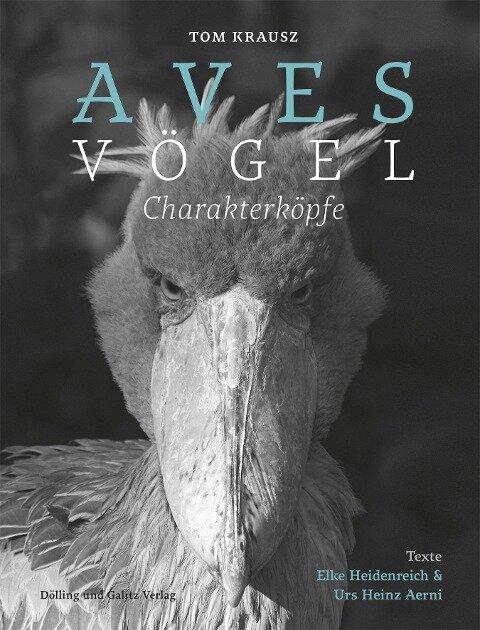 Aves | Vögel. Charakterköpfe - Urs Heinz Aerni, Elke Heidenreich