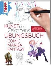Die Kunst des Zeichnens - Comic Manga Fantasy Übungsbuch - Frechverlag