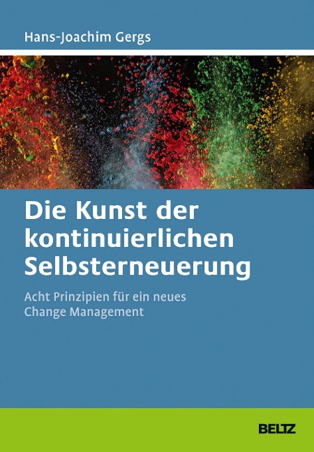 Die Kunst der kontinuierlichen Selbsterneuerung - Hans-Joachim Gergs