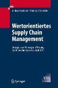 Wertorientiertes Supply Chain Management - Andreas Sennheiser, Matthias Schnetzler
