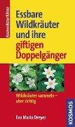 Essbare Wildkräuter und ihre giftigen Doppelgänger - Eva-Maria Dreyer