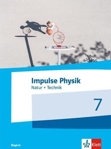 Impulse Physik 7. Schülerbuch Klasse 7. Ausgabe für Bayern ab 2019 -