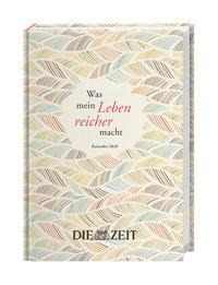 ZEIT Was mein Leben reicher macht - Kalenderbuch A5 2020 -