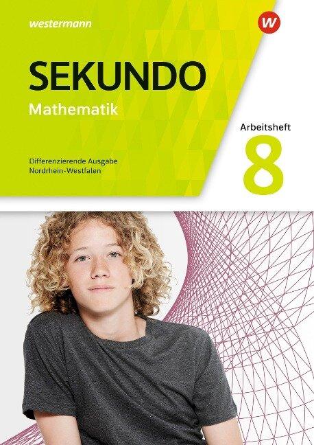 Sekundo 8. Arbeitsheft mit Lösungen. Mathematik für differenzierende Schulformen. Nordrhein-Westfalen -