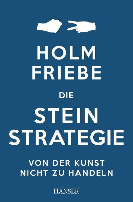 Die Stein-Strategie - Holm Friebe