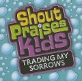 Trading My Sorrows -