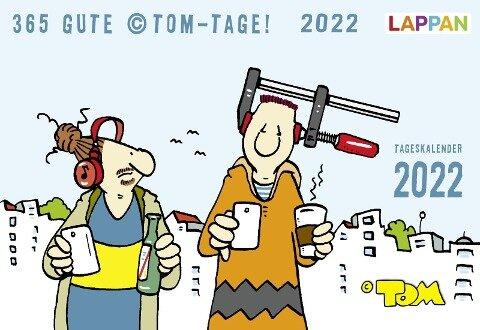 365 GUTE ©TOM-TAGE! 2022: Tageskalender - ©Tom