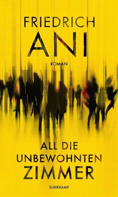 All die unbewohnten Zimmer - Friedrich Ani