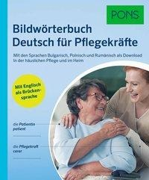 PONS Bildwörterbuch Deutsch für Pflegekräfte -