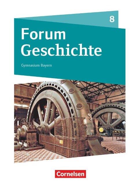 Forum Geschichte - Gymnasium Bayern: 8. Jahrgangsstufe - Das lange 19. Jahrhundert -