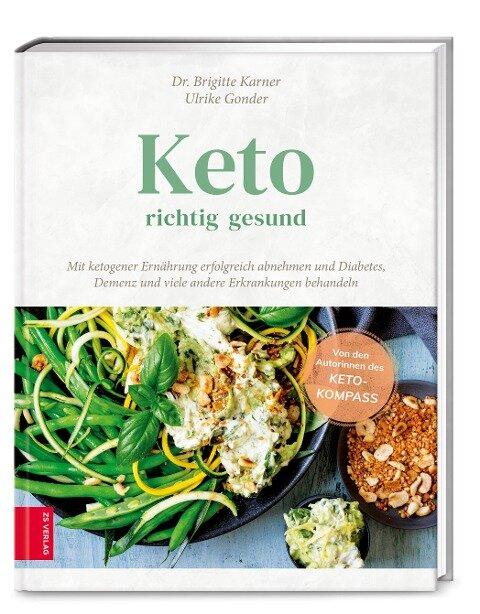 Keto - richtig gesund - Brigitte Karner, Ulrike Gonder