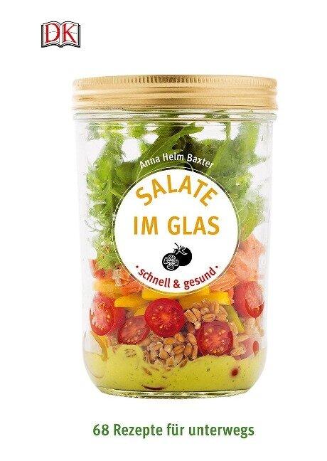 Salate im Glas - schnell & gesund - Anna Helm Baxter