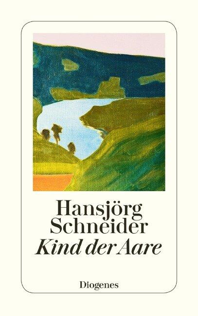 Kind der Aare - Hansjörg Schneider
