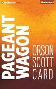 Pageant Wagon - Orson Scott Card
