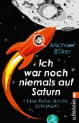 Ich war noch niemals auf Saturn - Michael Büker