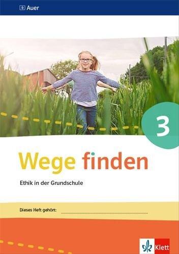 Wege finden Arbeitsheft 3. Ausgabe Sachsen, Sachsen-Anhalt und Thüringen ab 2017 -