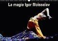 La magie Igor Moïsseïev (Calendrier mural 2018 DIN A3 horizontal) - Alain Hanel - Photographies