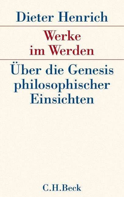 Werke im Werden - Dieter Henrich
