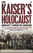 The Kaiser's Holocaust - Casper Erichsen, David Olusoga
