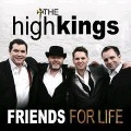 Friends for Life - The High Kings