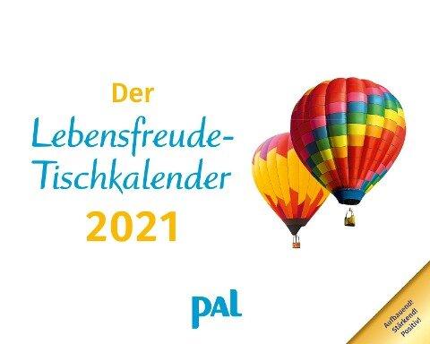 Der PAL-Lebensfreude-Tischkalender 2021 - Doris Wolf, Rolf Merkle