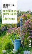 Gebrauchsanweisung fürs Gärtnern - Gabriella Pape