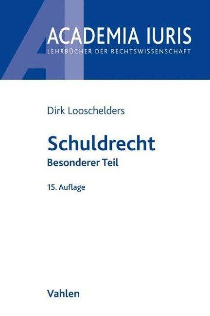 Schuldrecht Besonderer Teil - Dirk Looschelders