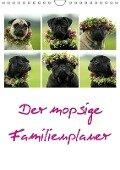 Der mopsige Familienplaner (Wandkalender 2017 DIN A4 hoch) - Kathrin Köntopp