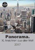 Panorama. XL Ansichten aus aller Welt (Wandkalender 2017 DIN A2 hoch) - Uwe Bade