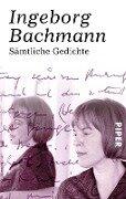 Sämtliche Gedichte - Ingeborg Bachmann