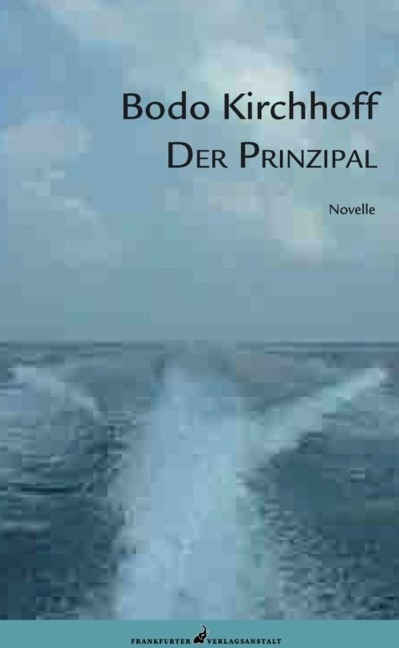 Der Prinzipal - Bodo Kirchhoff