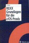 REXX Grundlagen für die z/OS Praxis - Johann Deuring